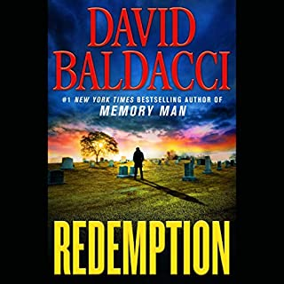 Redemption     Memory Man Series, Book 5              Written by:                                                                                                                                 David Baldacci                               Narrated by:                                                                                                                                 Kyf Brewer,                                                                                        Orlagh Cassidy                      Length: 12 hrs and 20 mins     63 ratings     Overall 4.5