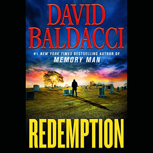 Redemption     Memory Man Series, Book 5              By:                                                                                                                                 David Baldacci                               Narrated by:                                                                                                                                 Kyf Brewer,                                                                                        Orlagh Cassidy                      Length: 12 hrs and 20 mins     4,482 ratings     Overall 4.6