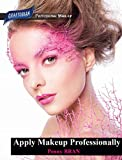 Professional Makeup: Expert secrets for amazing transformations (English Edition)