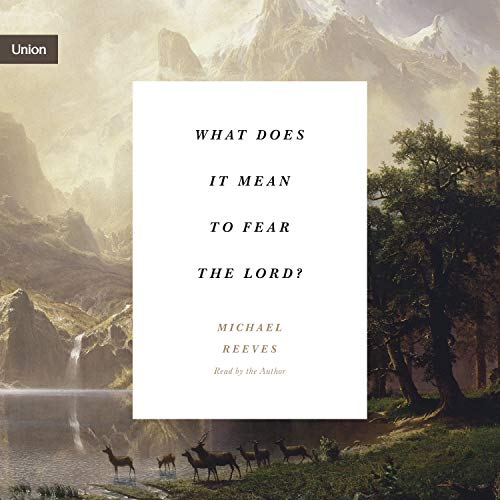 What Does It Mean to Fear the Lord? cover art