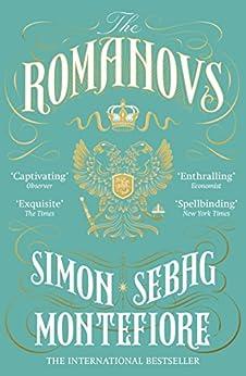 The Romanovs: 1613-1918 by [Simon Sebag Montefiore]