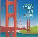 The Mighty Golden Gate Bridge