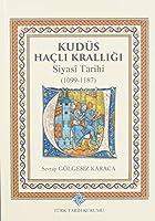 Kudüs Hacli Kralligi Siyasî Tarihi(1099-1187)