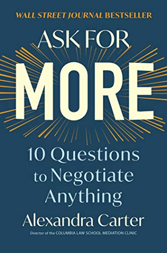 Compare Textbook Prices for Ask for More: 10 Questions to Negotiate Anything  ISBN 9781982130480 by Carter, Alexandra