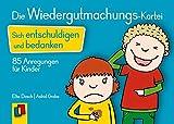 Die Wiedergutmachungs-Kartei: Sich entschuldigen und bedanken - 85 Anregungen für Kinder - Astrid Grabe