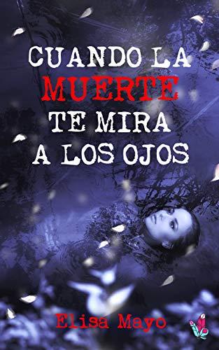 Cuando la muerte te mira a los ojos: Suspense romántico eBook ...
