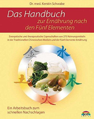 Das Handbuch zur Ernährung nach den fünf Elementen