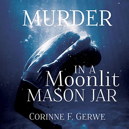Murder in a Moonlit Mason Jar audiobook cover art