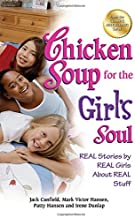 Chicken Soup for the Girl's Soul: Real Stories by Real Girls About Real Stuff