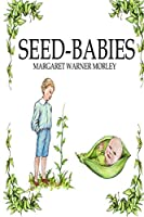 Seed-Babies, Illustrated Edition