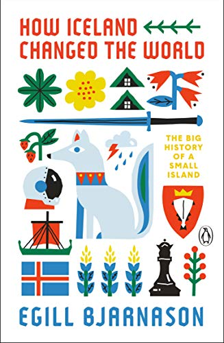 Compare Textbook Prices for How Iceland Changed the World: The Big History of a Small Island  ISBN 9780143135883 by Bjarnason, Egill