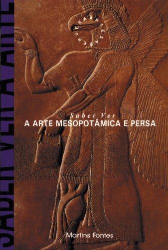 Saber Ver A Arte Mesopotamica E Persa (Em Portuguese do Brasil)