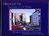 Drogheda, Gateway to the Boyne: Paintings and Stories from the Land of Boann [Idioma Inglés]
