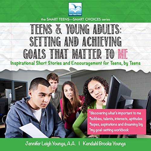 Teens & Young Adults: Setting and Achieving Goals That Matter to Me Titelbild