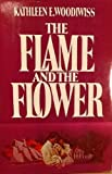 The Flame & the Flower.[Historical romance novel of England & the American colonies in 1799].