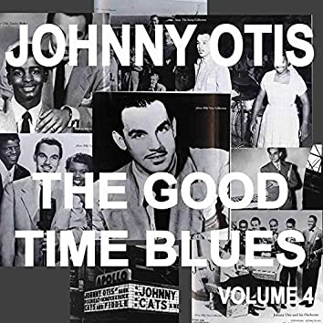 Johnny Otis And The Good Time Blues, Vol. 4