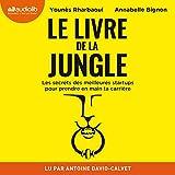 Le Livre de la jungle - Les secrets des meilleures startups pour prendre en main ta carrière - Format Téléchargement Audio - 25,95 €