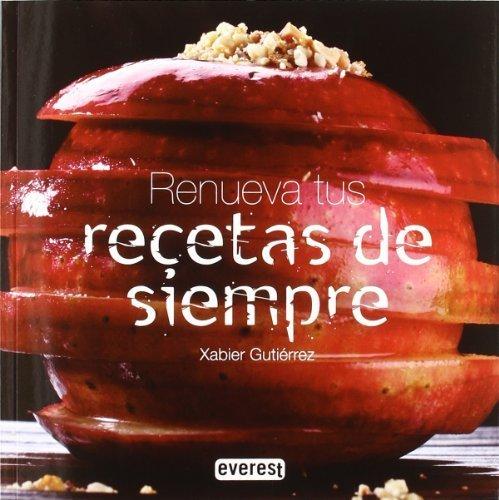 Renueva Tus Recetas de Siempre (Spanish Edition) by Xabier Gutierrez(2011-09-01)