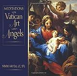 Meditations on Vatican Art Angels by Mark Haydu LC STL (2014-11-01)
