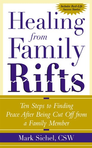 Healing From Family Rifts: Ten Steps to Finding Peace After Being Cut Off From a Family Member (English Edition)