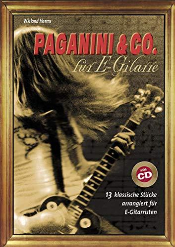 Paganini & Co. für E-Gitarre: 13 klassische Stücke arrangiert für E-Gitarre
