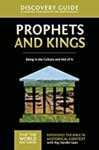 Prophets and Kings Discovery Guide: Being in the Culture and Not of It (That the World May Know)