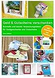 Geld & Gutscheine verschenken: Schnelle und leichte Verpackungsideen für Geldgeschenke und Gutscheine - inkl. Materialien zum Download (German Edition)