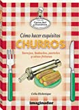 Como hacer exquisitos churros / How to make delicious Churros (Cocina Facil Y Economica / Easy and Economic Cooking)