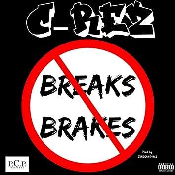 No Breaks/Brakes
