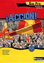 Accion - Espagnol Bac Pro 3 ans A2> B1 de Mylène Ghariani