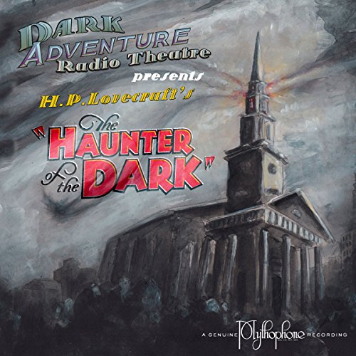 The Haunter of the Dark (Dramatized)                   By:                                                                                                                                 H.P. Lovecraft                               Narrated by:                                                                                                                                 H.P. Lovecraft Historical Society                      Length: 1 hr and 16 mins     9 ratings     Overall 5.0
