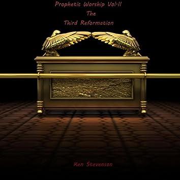 Prophetic Worship, Vol. II: The Third Reformation