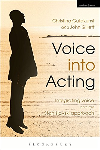 Voice into Acting: Integrating voice and the Stanislavski approach (Performance Books)