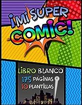¡Mi Súper Cómic!: Libro Blanco para Crear tus Propios Cómics para Niños o Adultos   Libro para Dibujar y Colorear Superher...