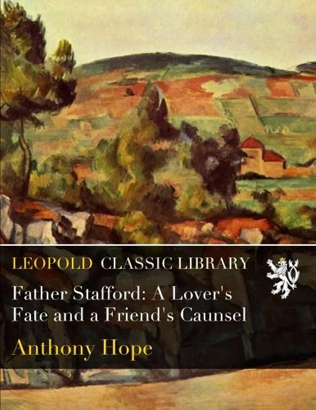 クリエイティブ進むによるとFather Stafford: A Lover's Fate and a Friend's Caunsel