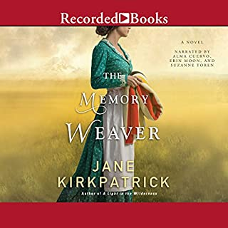 Memory Weaver                   By:                                                                                                                                 Jane Kirkpatrick                               Narrated by:                                                                                                                                 Erin Moon,                                                                                        Alma Cuervo,                                                                                        Suzanne Toren                      Length: 10 hrs and 54 mins     48 ratings     Overall 4.4