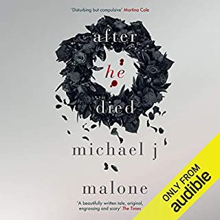 After He Died                   Written by:                                                                                                                                 Michael J. Malone                               Narrated by:                                                                                                                                 Reanne Farley                      Length: 11 hrs and 59 mins     24 ratings     Overall 4.0