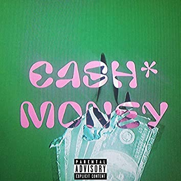CASH*MONEY