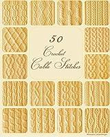 50 Crochet Cable Stitches (1)