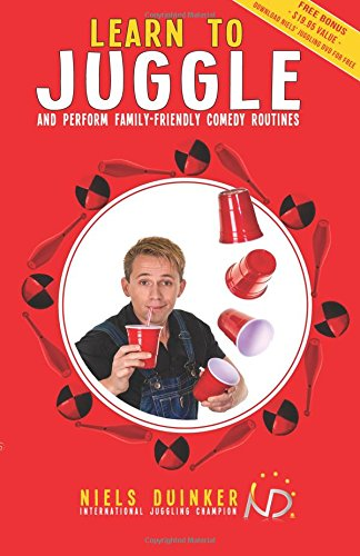 Compare Textbook Prices for Learn to Juggle: And Perform Family-Friendly Comedy Routines  ISBN 9781546308683 by Duinker, Niels,Kleyn, Ben,Carriere, Staci,Yam, Jeremy,Hedrick, Jim