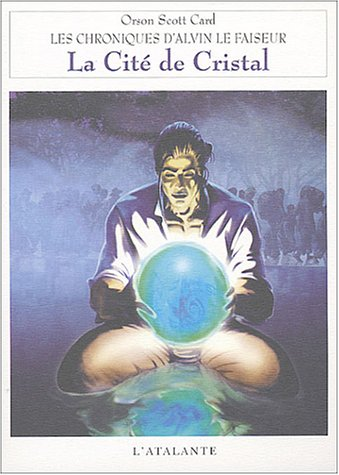Les chroniques d'Alvin le Faiseur, Tome 6 : La Cité de cristal
