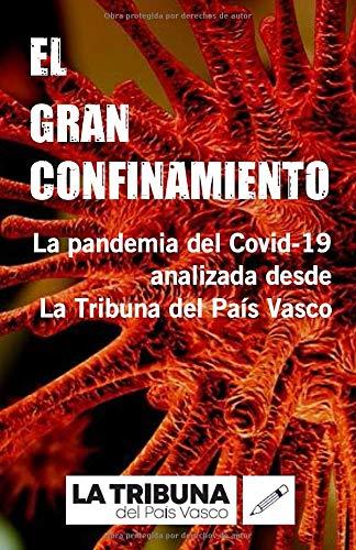 El gran confinamiento: La pandemia del Covid-19 analizada desde La Tribuna del País Vasco