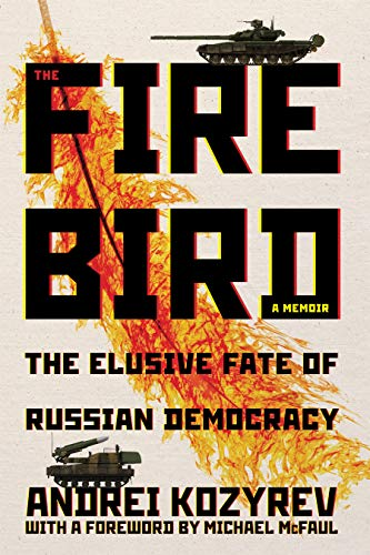 Image of The Firebird: The Elusive Fate of Russian Democracy (Russian and East European Studies)