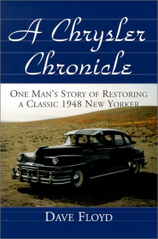 A Chrysler Chronicle: One Man's Story of Restoring a Classic 1948 New Yorker