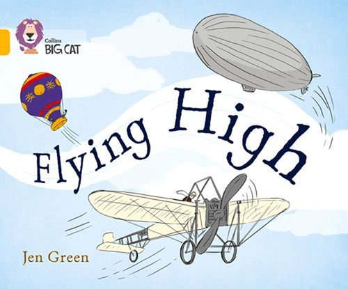 [Flying High: Band 09/Gold (Collins Big Cat)] [Green, Jen] [January, 2015]
