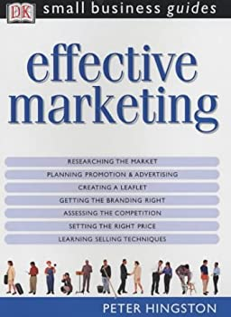 Paperback DK Small Business Guides: Effective Marketing (DK Small Business Guides) Book