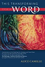 This Transforming Word, Cycle A: Commentary on the Readings for Sundays and Feast Days of Cycle A of the Lectionary Through 2020, Including Full Scrip