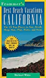 Frommer's Best Beach Vacations: California (FROMMER'S BEST BEACH VACATIONS CALIFORNIA)