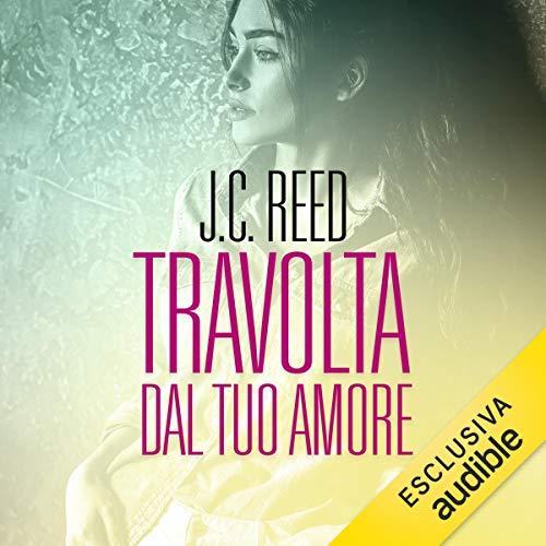 Travolta dal tuo amore audiobook cover art