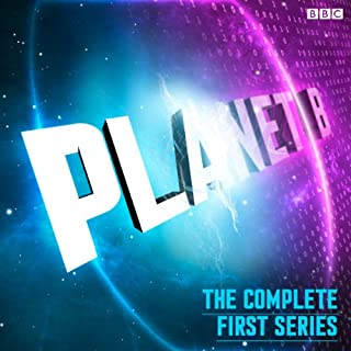Planet B: The Complete Series 1 (BBC Radio 4 Extra) audiobook cover art